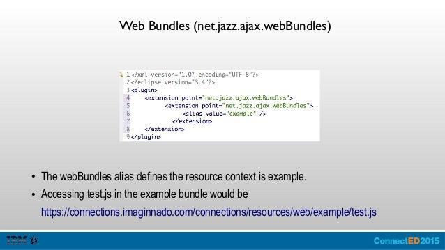 Dojo Module Binding (net.jazz.ajax.dojoModuleBinding) ● dojoModuleBinding establishes a relationship between modules (not ...