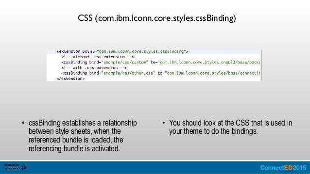 Custom Themes (com.ibm.lconn.core.styles.themes) ● Defines the Resources for a Theme, and the paths for the Theme, the bes...