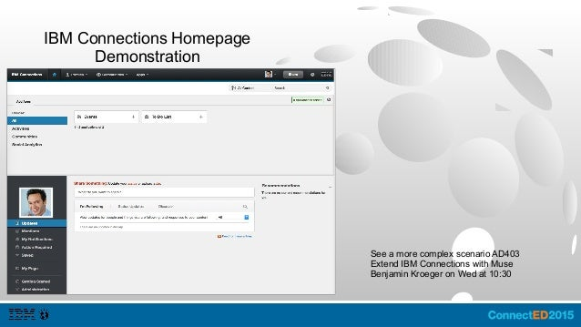 Cloud:Theme and Organization Extensions ● IBM Connections Cloud enables developers a limited set of UI changes. – Select T...