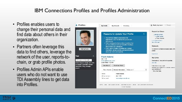 IBM Connections People Finder ● People Finder is custom built on the Search Service, and is designed for wild card and qui...