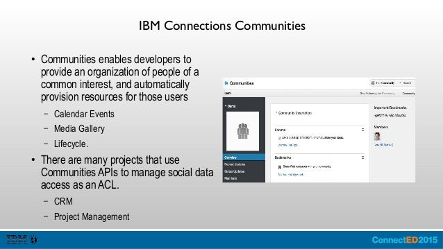 IBM Connections Activities ● Activities enables a team to collect, organize and share content related to a goal or project...