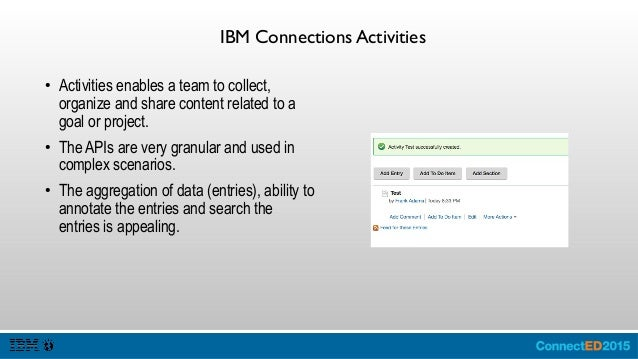 IBM Connections Blogs ● Blogs need I explain more enables users to subscribe to blogs, interact and comment. ● Many partne...