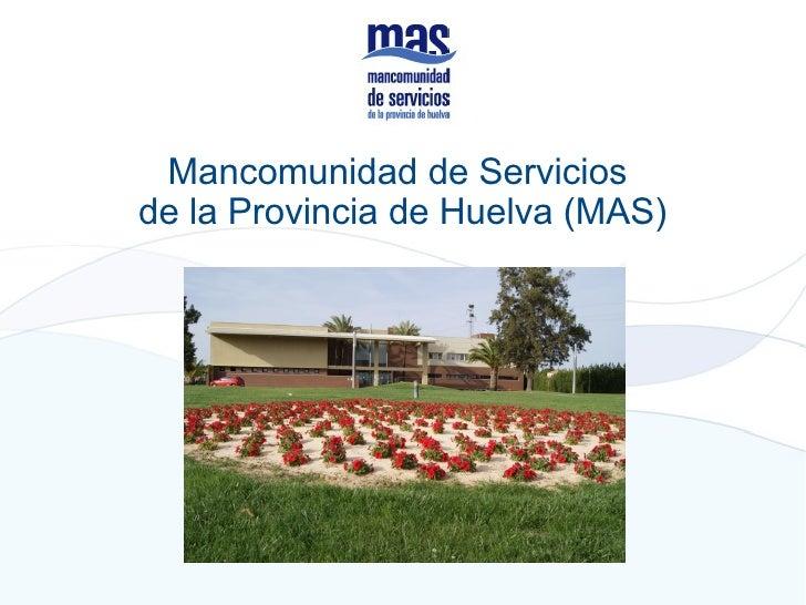 Mancomunidad de Serviciosde la Provincia de Huelva (MAS)