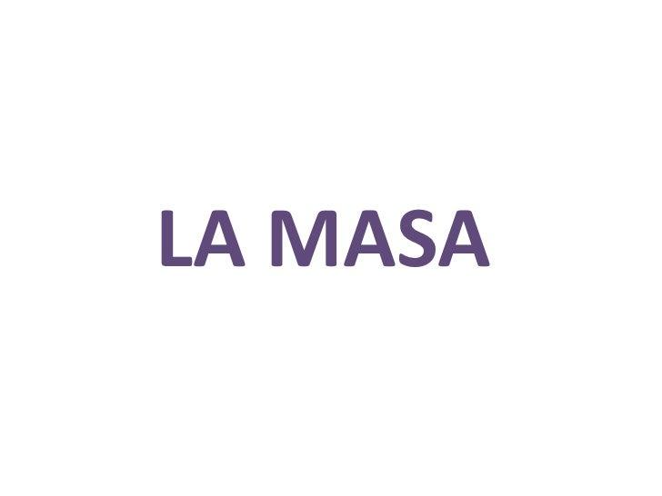 LA MASA<br />