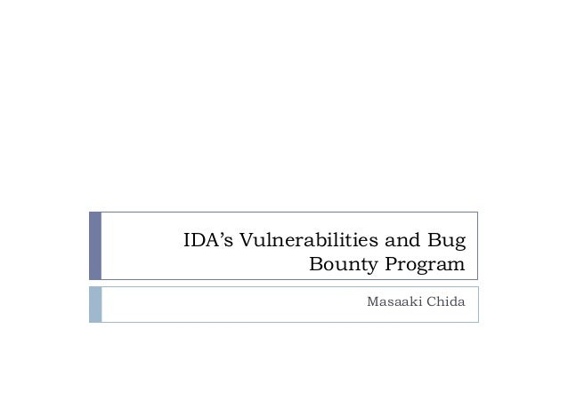 IDA's Vulnerabilities and Bug Bounty Program	   Masaaki Chida
