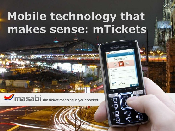 Mobile technology that makes sense:mTickets<br />