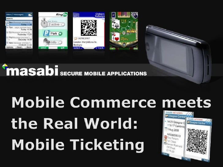 Mobile Commerce meets the Real World:Mobile Ticketing<br />