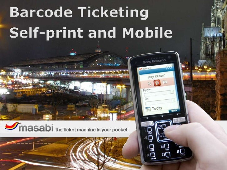 Barcode Ticketing<br />Self-print and Mobile<br />