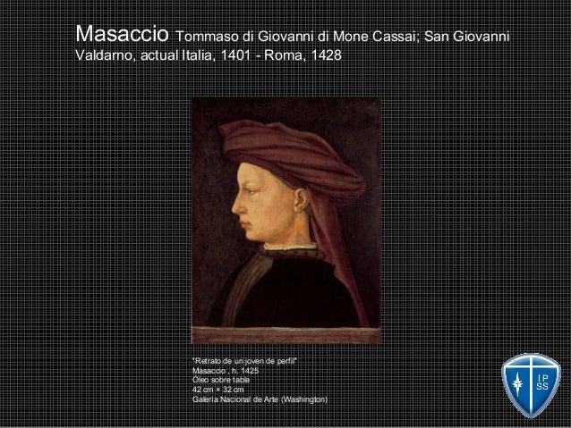 Masaccio Tommaso di Giovanni di Mone Cassai; San Giovanni Valdarno, actual Italia, 1401 - Roma, 1428 ''Retrato de un joven...