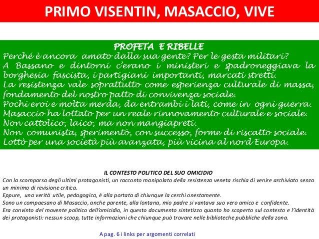 PRIMO VISENTIN, MASACCIO, VIVE IL CONTESTO POLITICO DEL SUO OMICIDIO Con la scomparsa degli ultimi protagonisti, un raccon...