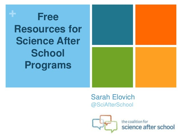 +   FreeResources forScience After   School  Programs                Sarah Elovich                @SciAfterSchool