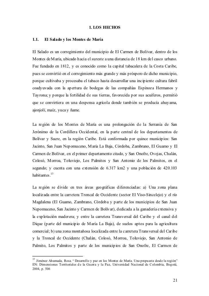 1. LOS HECHOS1.1.    El S alado y los Montes de MaríaEl Salado es un corregimiento del municipio de El Carmen de Bolívar, ...