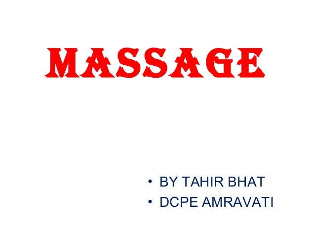MASSAGE • BY TAHIR BHAT • DCPE AMRAVATI