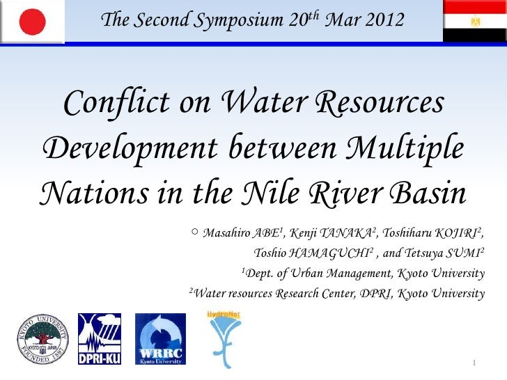 The Second Symposium 20th Mar 2012 Conflict on Water ResourcesDevelopment between MultipleNations in the Nile River Basin ...