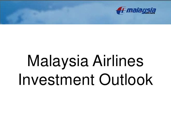 Malaysia AirlinesInvestment Outlook