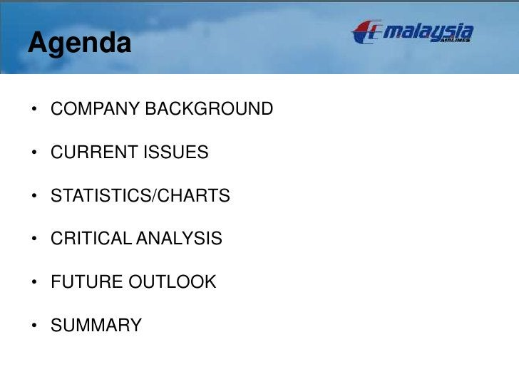 Agenda• COMPANY BACKGROUND• CURRENT ISSUES• STATISTICS/CHARTS• CRITICAL ANALYSIS• FUTURE OUTLOOK• SUMMARY