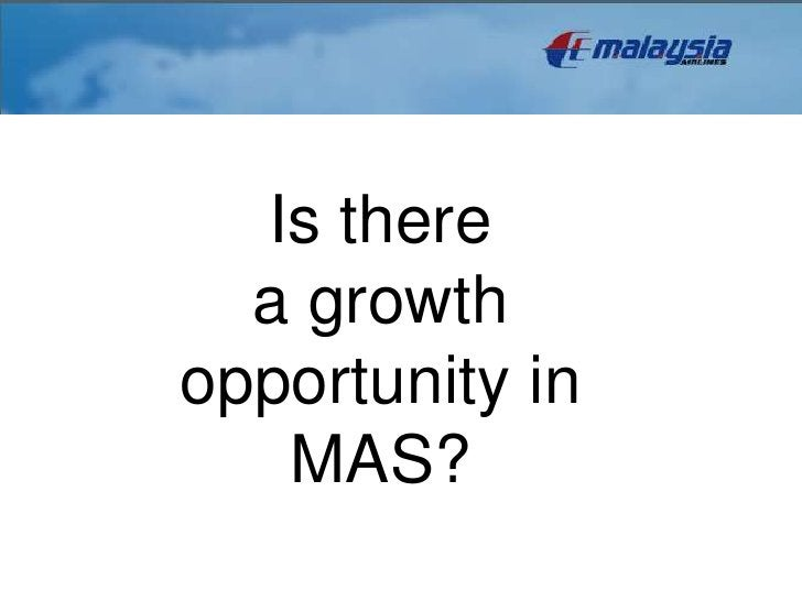 Is there  a growthopportunity in   MAS?