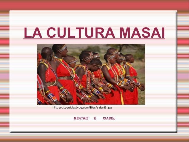 BEATRIZ E ISABEL LA CULTURA MASAI http://cityguidesblog.com/files/safari2.jpg