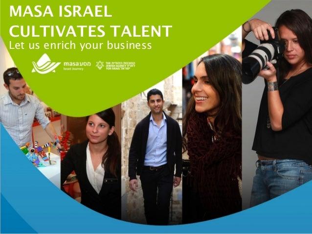 MASA ISRAELCULTIVATES TALENTLet us enrich your business