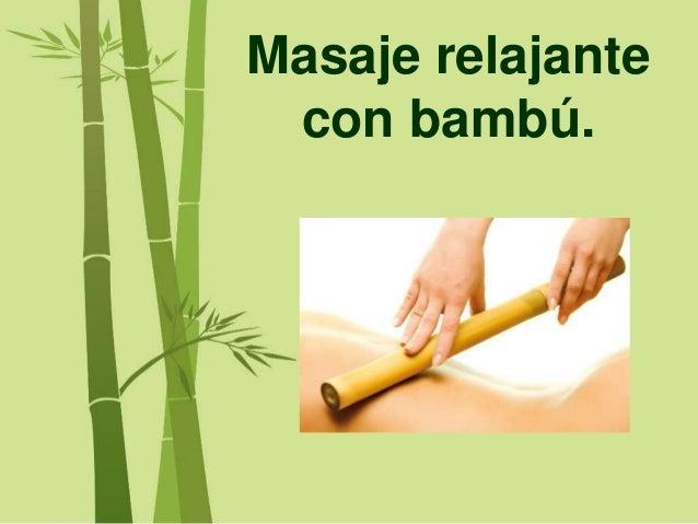 Masaje relajante con bambú.