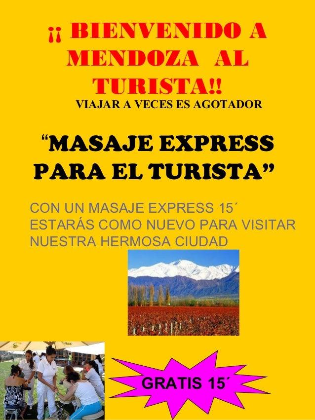 """¡¡ BIENVENIDO A     MENDOZA AL      TURISTA!!     VIAJAR A VECES ES AGOTADOR""""MASAJE EXPRESSPARA EL TURISTA""""CON UN MASAJE E..."""