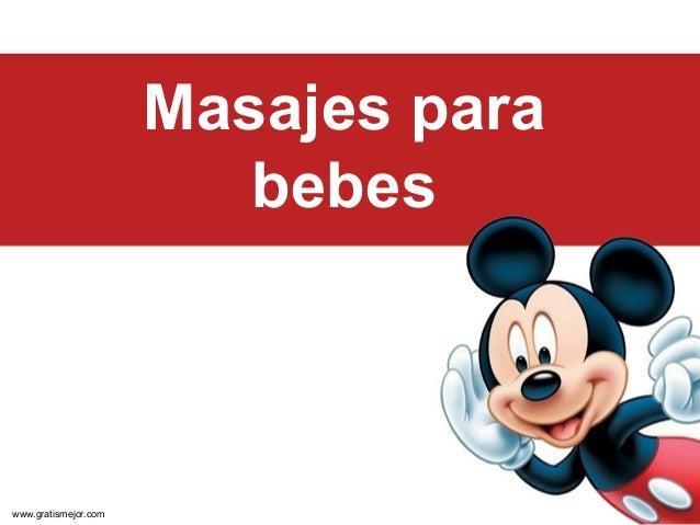 Masajes para bebes Psicóloga Ana Brocado Parra 2011 www.gratismejor.com