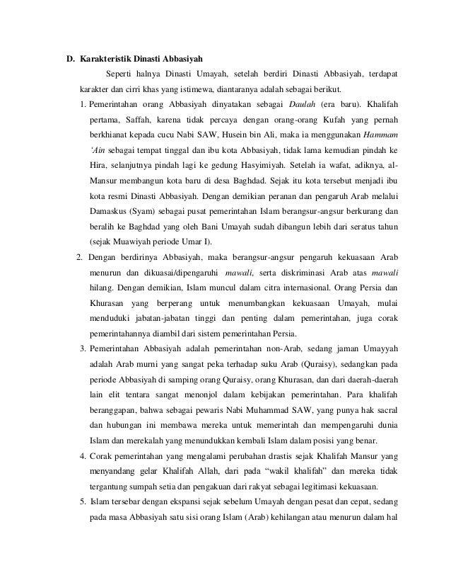 D. Karakteristik Dinasti Abbasiyah  Seperti halnya Dinasti Umayah, setelah berdiri Dinasti Abbasiyah, terdapat  karakter d...