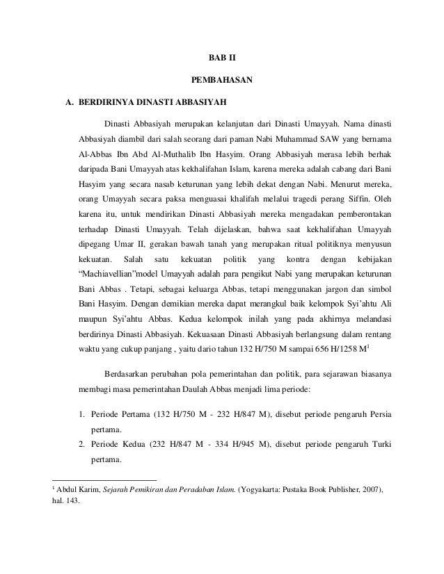 BAB II  PEMBAHASAN  A. BERDIRINYA DINASTI ABBASIYAH  Dinasti Abbasiyah merupakan kelanjutan dari Dinasti Umayyah. Nama din...