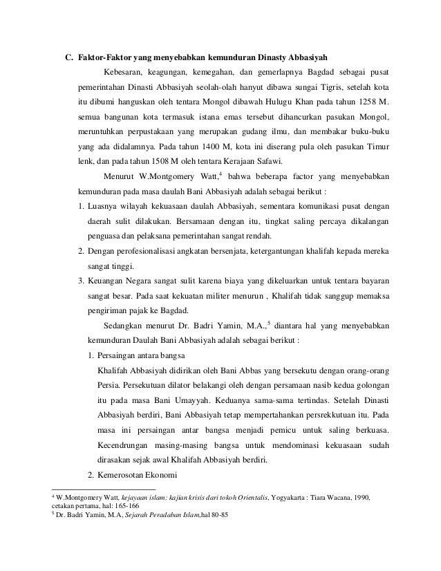 C. Faktor-Faktor yang menyebabkan kemunduran Dinasty Abbasiyah  Kebesaran, keagungan, kemegahan, dan gemerlapnya Bagdad se...