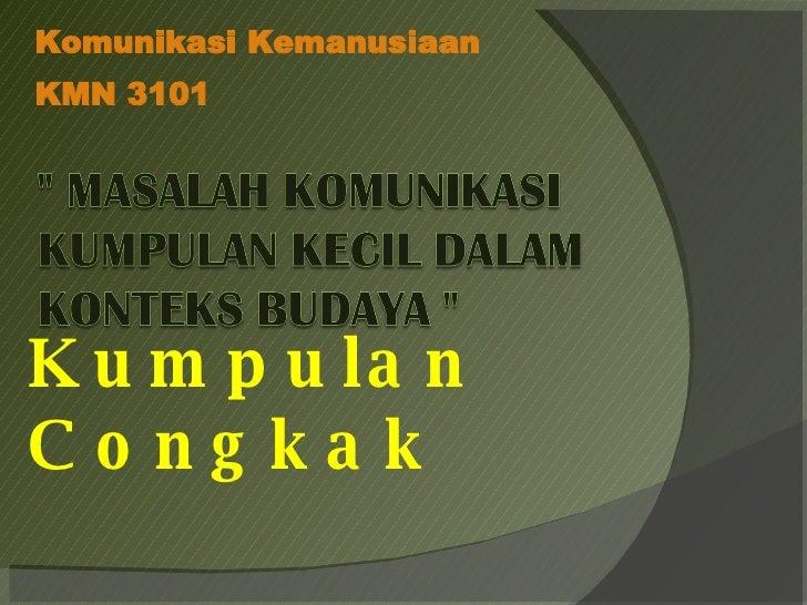 Kumpulan Congkak Komunikasi Kemanusiaan  KMN 3101