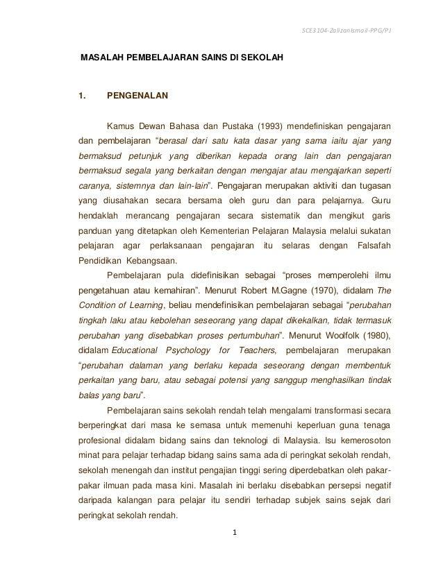 SCE3104-ZalizanIsmail-PPG/PJ  MASALAH PEMBELAJARAN SAINS DI SEKOLAH  1.  PENGENALAN  Kamus Dewan Bahasa dan Pustaka (1993)...