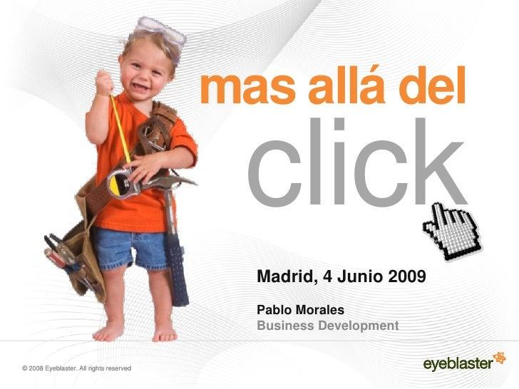 mas allá del                                            click                                            Madrid, 4 Junio 2...