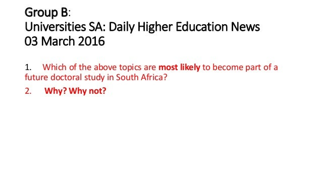 Group B: Universities SA: Daily Higher Education News 03 March 2016 1. Which of the above topics are most likely to become...