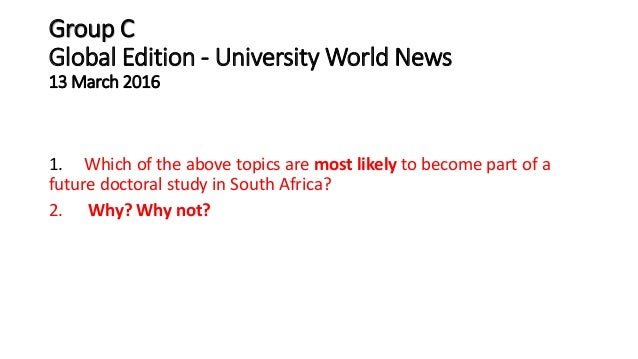 Group C Global Edition - University World News 13 March 2016 1. Which of the above topics are most likely to become part o...