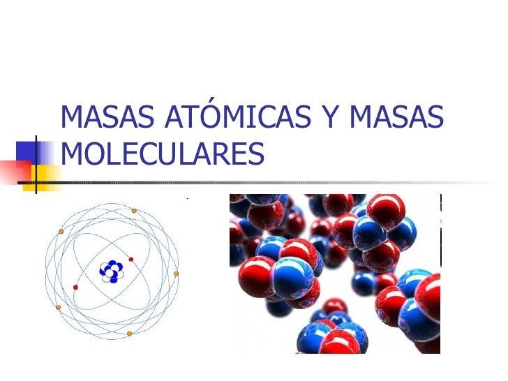 MASAS ATÓMICAS Y MASAS MOLECULARES