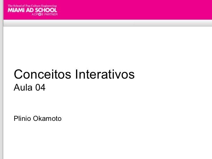 Conceitos Interativos Aula 04 Plinio Okamoto