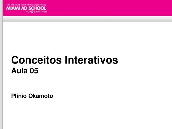 Conceitos InterativosAula 05Plinio Okamoto