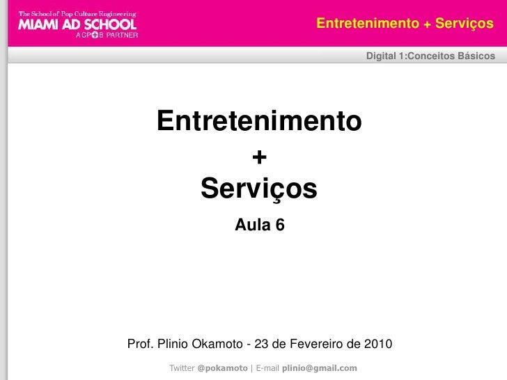 Plinio Okamoto<br />plinio.okamoto@rappbrasil.com.br<br />Entretenimento + Serviços<br />Digital 1:Conceitos Básicos<br />...