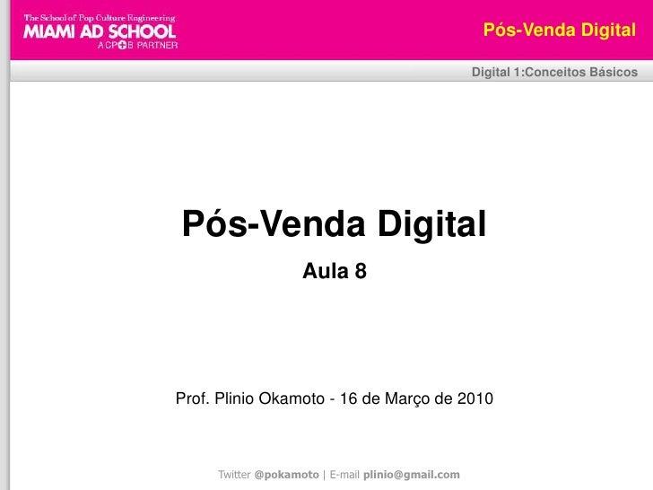 Plinio Okamoto<br />plinio.okamoto@rappbrasil.com.br<br />Pós-Venda Digital<br />Digital 1:Conceitos Básicos<br />Pós-Vend...