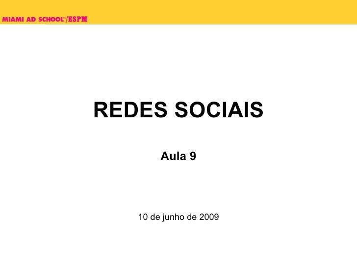 REDES SOCIAIS             Aula 9         10 de junho de 2009                Plinio Okamoto    plinio.okamoto@rappbrasil.co...