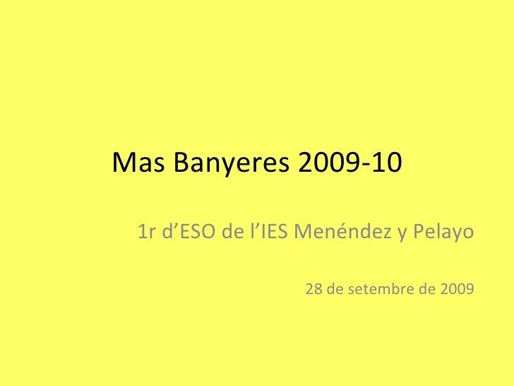 Mas Banyeres 2009-10 1r d'ESO de l'IES Menéndez y Pelayo   28 de setembre de 2009