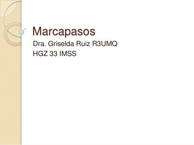Marcapasos Dra. Griselda Ruiz R3UMQ HGZ 33 IMSS