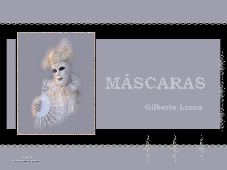 MÁSCARAS   Gilberto Lazan