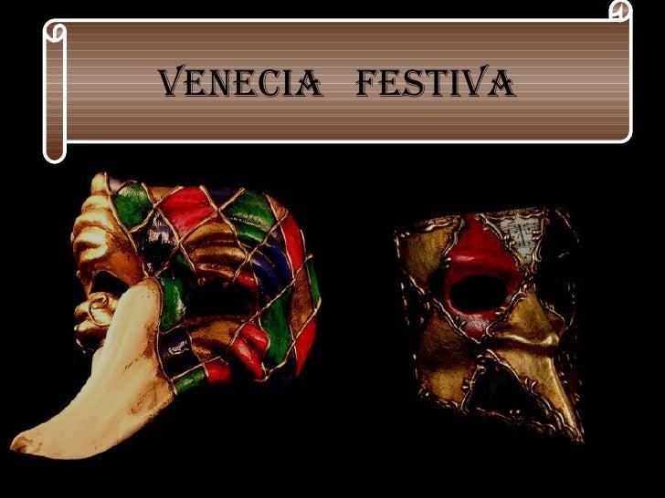 VENECIA  FESTIVA