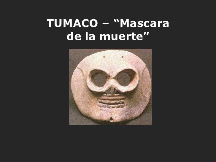 """TUMACO – """"Mascara  de la muerte"""""""