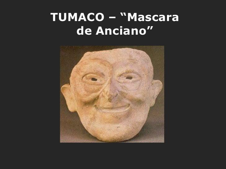 "TUMACO – ""Mascara   de Anciano"""