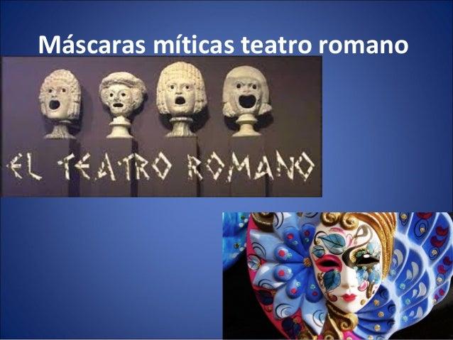 Máscaras míticas teatro romano