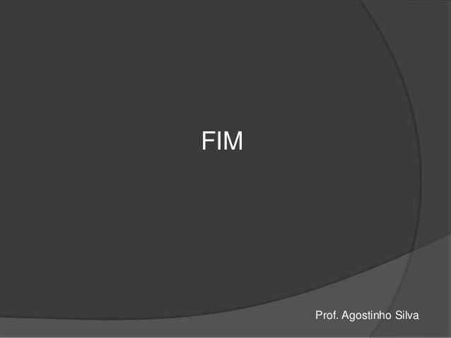 FIM Prof. Agostinho Silva