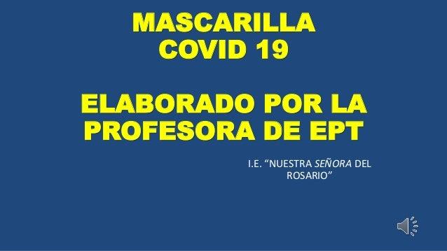 """MASCARILLA COVID 19 ELABORADO POR LA PROFESORA DE EPT I.E. """"NUESTRA SEÑORA DEL ROSARIO"""""""