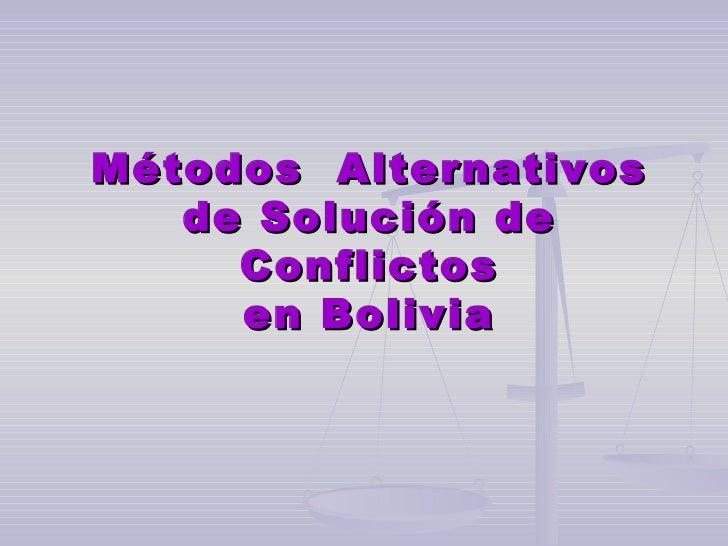 Métodos  Alternativos de Solución de Conflictos en Bolivia